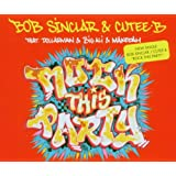 Rock This Party (Everybody Dance Now) - Sinclar,Bob&Cutee B Feat.Dollarman, Big Ali, Makedah