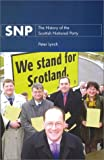 SNP: The History of the Scottish National Party (1860570046) by Lynch, Peter