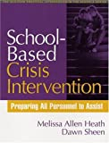 School-based crisis intervention :  preparing all personnel to assist /