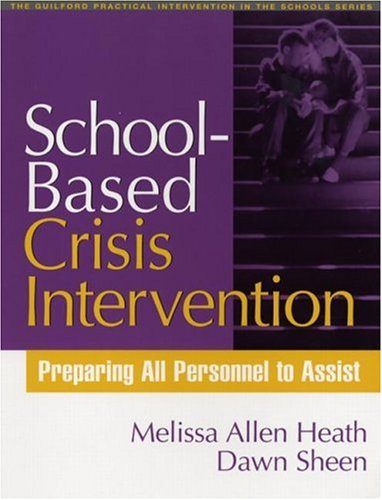 School-Based Crisis Intervention: Preparing All Personnel to Assist (Practical Intervention in the Schools) PDF