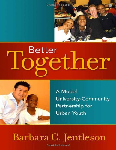 Better Together: A Model University-Community Partnership for Urban Youth (0)