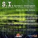 S. I. Phase 01. Der Anfang (Synthetic Intelligence 1) Hörspiel von James Owen Gesprochen von: Florian Halm, Melanie Manstein, Norbert Gastell