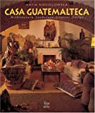 img - for Casa Guatemalteca: Architecture, Landscape, Interior Design book / textbook / text book