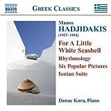 ハジダキス:ピアノ作品集 - 白い小さな貝殻のために/リズモロジー/6つの絵画/イオニア旋法による組曲(ダナエ・カーラ)