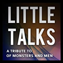 Little Talks (Of Monsters and Men Tribute)