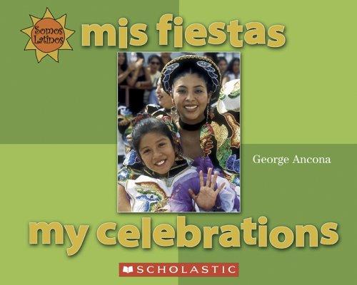 Mis Fiestas/My Festivals (Somos Latinos/We Are Latinos)