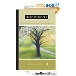 Keep It Simple: Daily Meditations For Twelve-Step Beginnings And Renewal (Hazelden Meditation Series) Anonymous