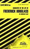 Narrative of the Life of Frederick Douglass: An American Slave (Cliffs Notes)