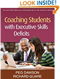 Coaching Students with Executive Skills Deficits (Guilford Practical Intervention in the Schools Series)