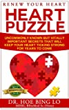 img - for Renew Your Heart Puzzle: Uncommonly Known But Vitally Important Secrets That Will Keep Your Heart Ticking Strong For Years To Come book / textbook / text book