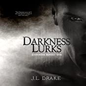 Darkness Lurks: Darkness Series, Volume 1 | J.L. Drake