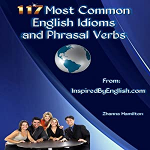 117 Most Common English Idioms and Phrasal Verbs Audiobook