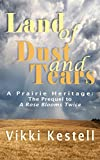 img - for Land of Dust and Tears (A Prairie Heritage, Prequel) book / textbook / text book