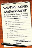 img - for Campus Crisis Management: A Comprehensive Guide to Planning, Prevention, Response, and Recovery book / textbook / text book