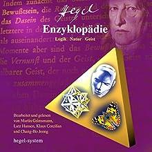 Die Enzyklopädie: Logik / Natur / Geist Hörbuch von Georg Wilhelm Friedrich Hegel Gesprochen von: Martin Grimsmann, Lutz Hansen