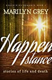 Happenstance: Stories of Life & Death (Redefining Romance Book 1)