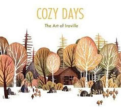 Cozy Days The Art of Iraville (3dtotal Illustrator Series) [Sluyterman van Langeweyde, Ira] (Tapa Dura)