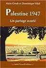 Palestine 1947 : Un partage avorté par Gresh
