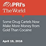 Some Drug Cartels Now Make More Money from Gold than Cocaine | Carolyn Beeler