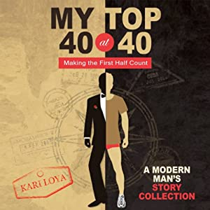 My Top 40 at 40: Making the First Half Count | [Kari Loya]