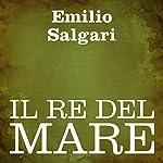 Il re del mare [The Sea King]   Emilio Salgari