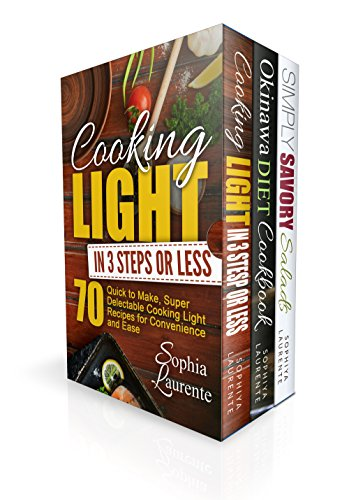 Longevity: 180 Anti-aging, Longevity, Weight Management, Weight Loss Recipes (Okinawa Diet, Cooking Light In 3 Steps & Simply Savory Salads For Anti Aging) by Sophia Laurente