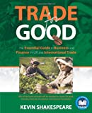 Trade for Good: The Essential Guide to Business and Finance in UK and International Trade