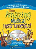 Those Amazing Musical Instruments! with CD: Your Guide to the Orchestra Through Sounds and Stories (Naxos Books)