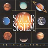 Our Solar System (0688099920) by Simon, Seymour