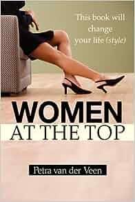 Women at the Top: Petra van der Veen: 9781599301884: Amazon.com: Books