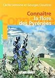 echange, troc Lemoine - Connaître la flore des Pyrénées