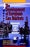 img - for [(The Development of European Gas Markets: Environmental, Economic and Political Perspectives )] [Author: Javier Estrada] [May-1996] book / textbook / text book