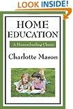 Home Education (Charlotte Mason's Homeschooling Series)