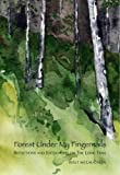 Forest Under My Fingernails: Reflections and Encounters on the Long Trail