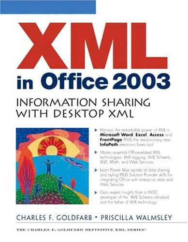 XML in Office 2003: Information Sharing with Desktop XML