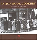 Ration Book Cookery: Recipes and History (Cooking Through the Ages)