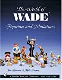 World of Wade Figurines and Miniatures (Schiffer Book for Collectors) Ian Warner