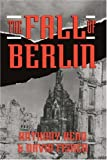 The Fall Of Berlin (0306806193) by Anthony Read