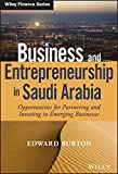 Business and Entrepreneurship in Saudi Arabia: Opportunities for Partnering and Investing in Emerging Businesses (Wiley Finance)