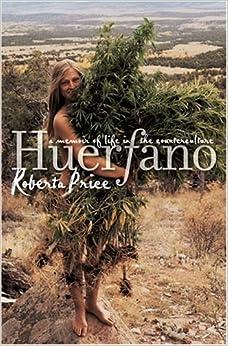 Huerfano: A Memoir of Life in the Counterculture: Roberta M. Price
