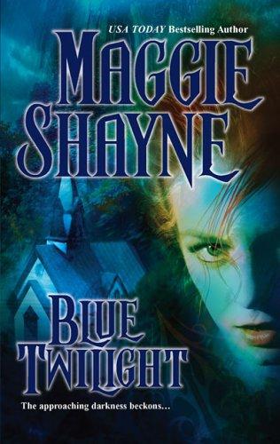 Blue Twilight, MAGGIE SHAYNE