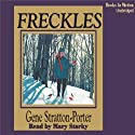 Freckles (       UNABRIDGED) by Gene Stratton-Porter Narrated by Mary Starkey