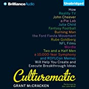Culturematic: How Reality TV, John Cheever, a Pie Lab, Julia Child, Fantasy Football... Will Help You Create and Execute Breakthrough Ideas | [Grant McCracken]