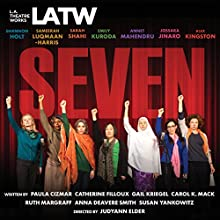 Seven Performance by Paula Cizmar, Catherine Filloux, Gail Kriegel, Carol K Mack, Ruth Margraff, Anna Deavere Smith, Susan Yankowitz Narrated by  full cast