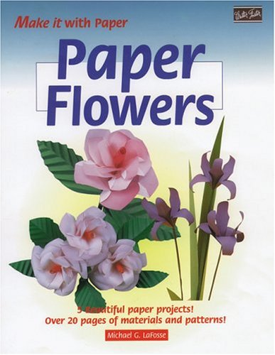 Paper Flowers (Make It With Paper Series)