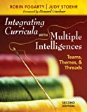 Integrating Curricula With Multiple Intelligences: Teams, Themes, and Threads (141295553X) by Fogarty, Robin J.