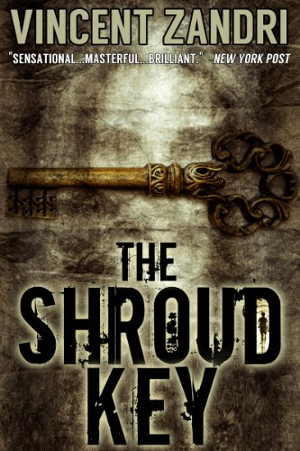 From The #1 International Bestselling author of THE REMAINS and GODCHILD, Don't Miss This 80% Overnight Price Cut on THE SHROUD KEY by Vincent Zandri  99-Cent New Release!