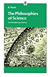 The Philosophies of Science: An Introductory Survey (O P U S) (0192892010) by Harré, Rom