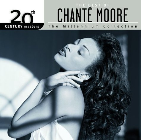 The Best of Chante Moore: 20th Century Masters - The Millennium Collection