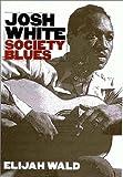 Josh White: Society Blues (1558492690) by Wald, Elijah